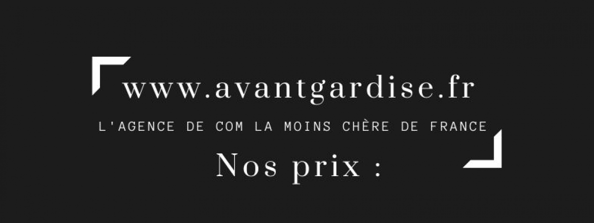 AvantGardise Communication : le prix de nos prestations >>>>